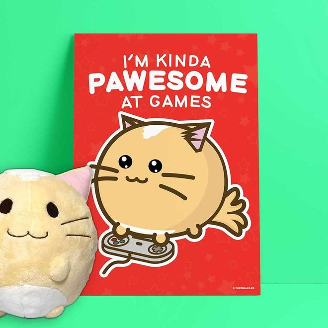Print A4 - I'm Kinda Pawesome At Games