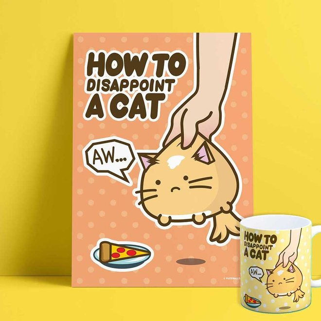Fuzzballs Print A4 - How To Disappoint A Cat