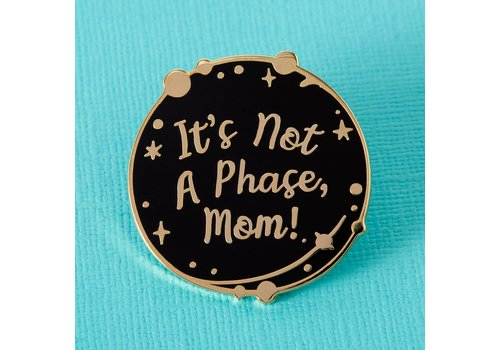 Punky Pins Pin - It's not a phase mom