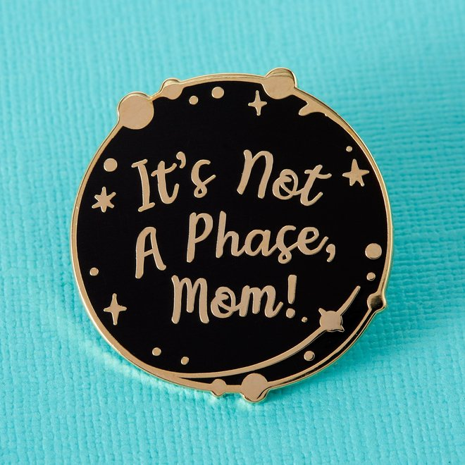 Punky Pins enamel Pin - It's not a phase mom