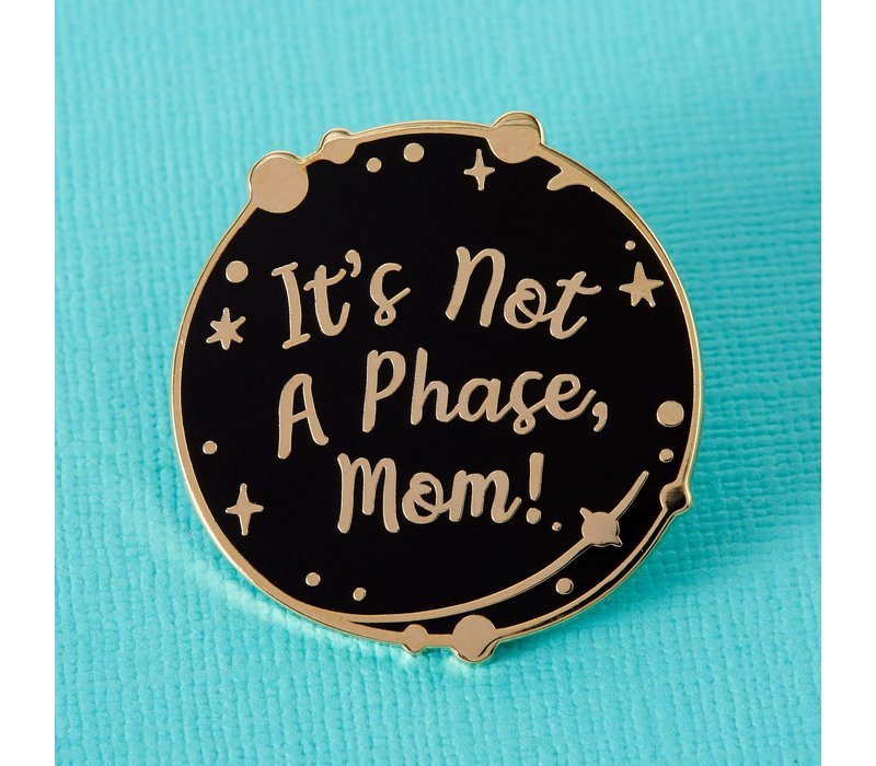 Punky Pins emaille Pin - It's not a phase mom