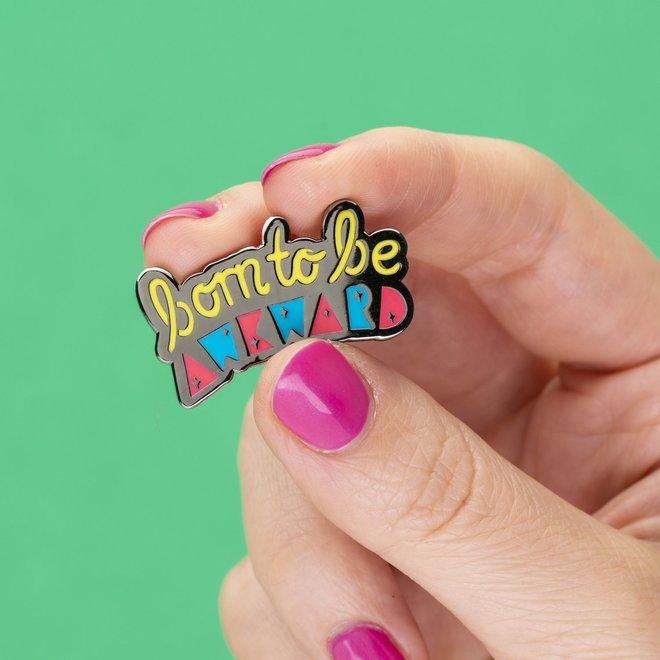 Punky Pins enamel Pin - Born to be awkard