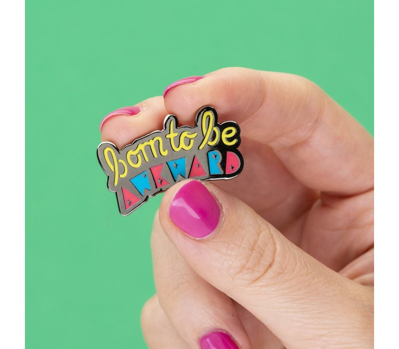 Punky Pins emaille Pin - Born to be awkard