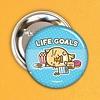 Fuzzballs Button - Life goals