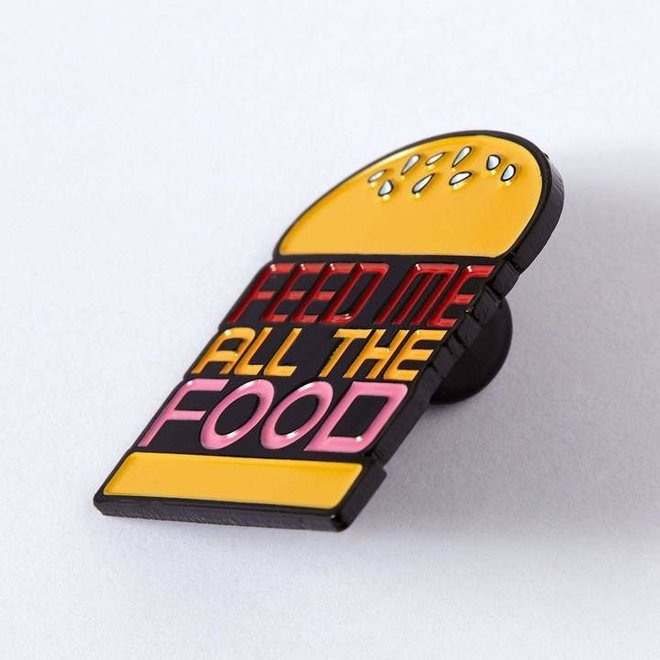 Punky Pins enamel Pin - Feed Me All The Food