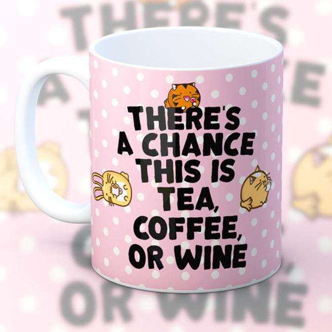 Fuzzballs mug - Chance of coffee tea wine