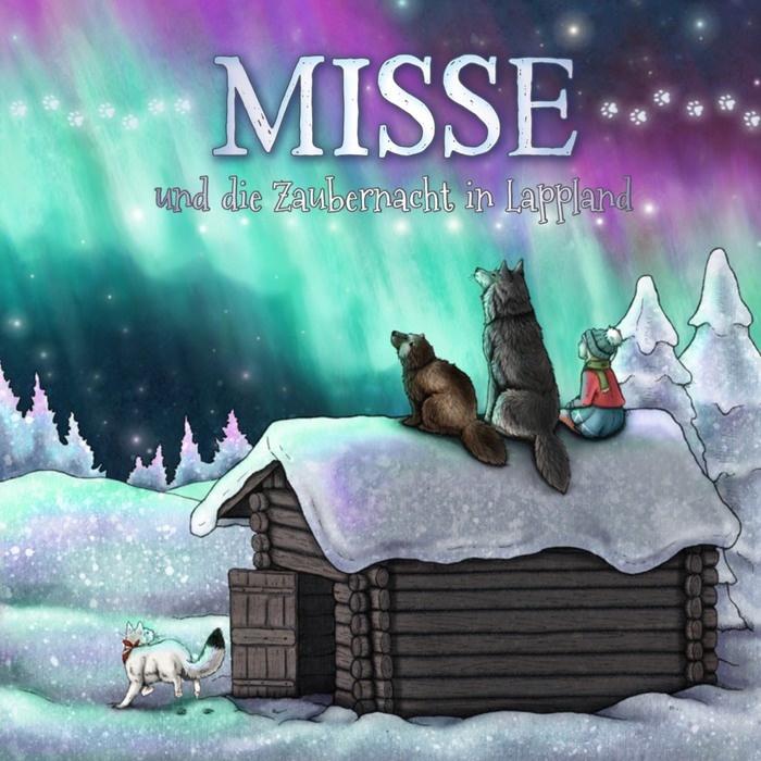 MISSE und die Zaubernacht in Lappland