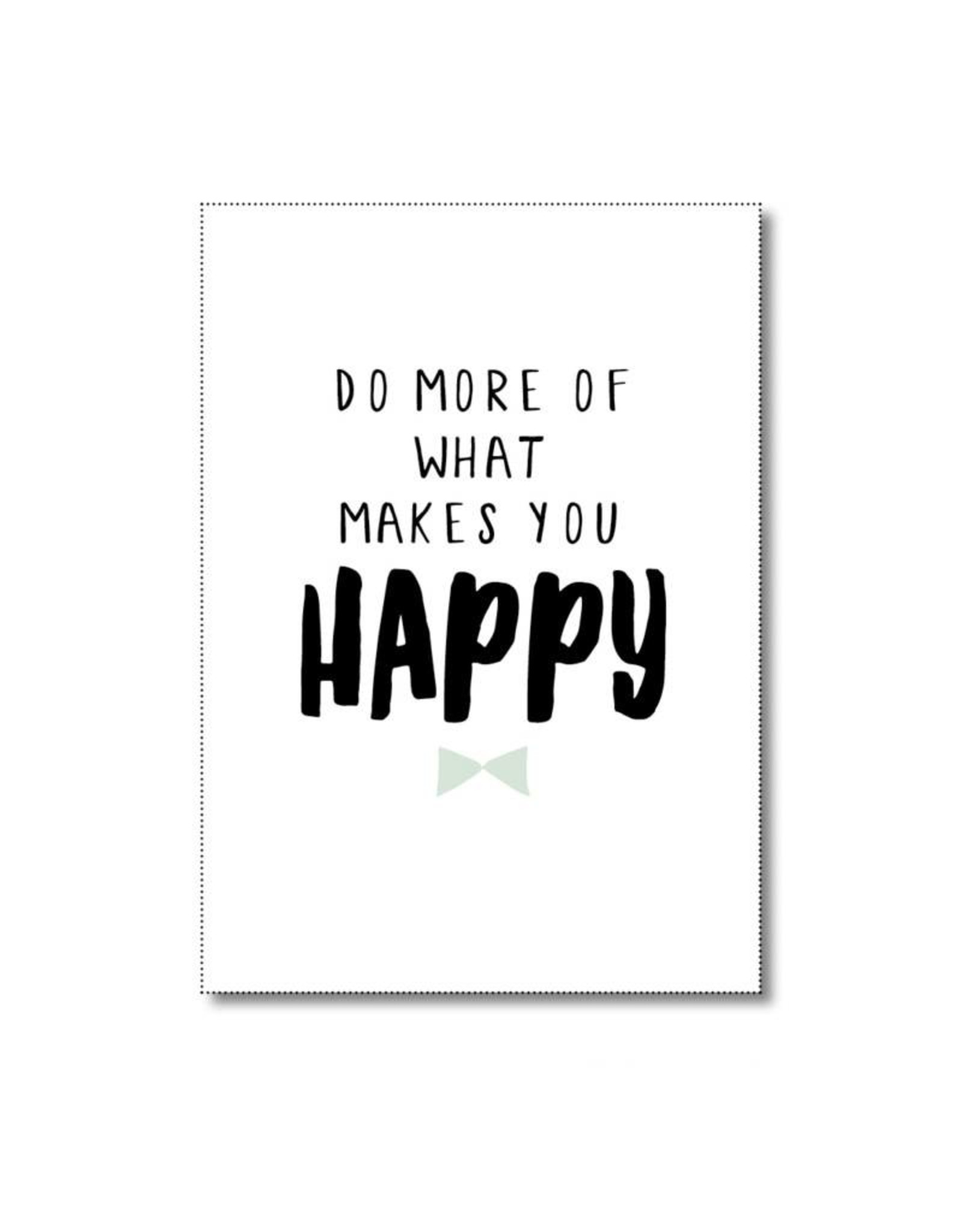 Postkaart Do more of what makes you happy