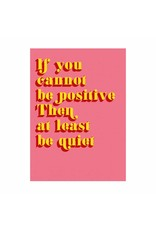 Postkaart If you cannot be positive