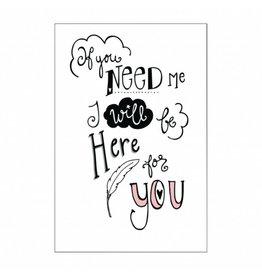 postkaart If you need me I'll be here