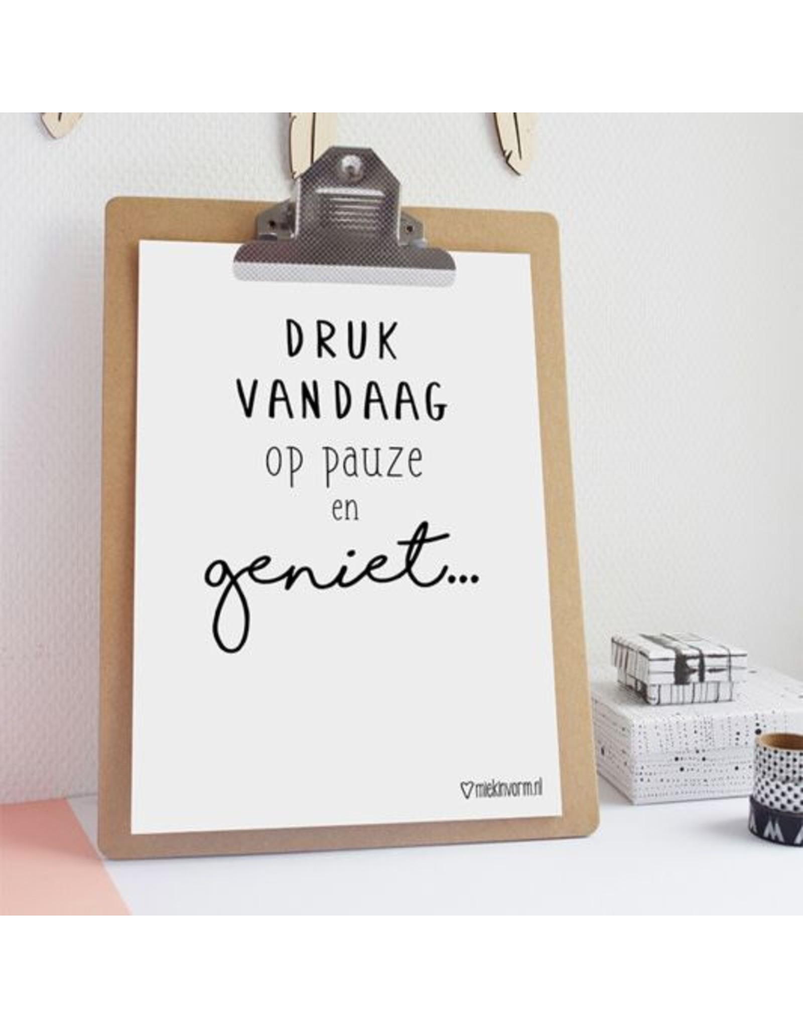 Poster A4 Druk vandaag op pauze en geniet