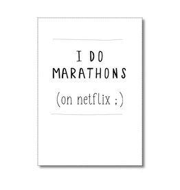 Postkaart I do marathons on Netflix