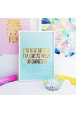 Poster 50x70 I'm not messy