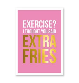 postkaart Exercise? Extra fries