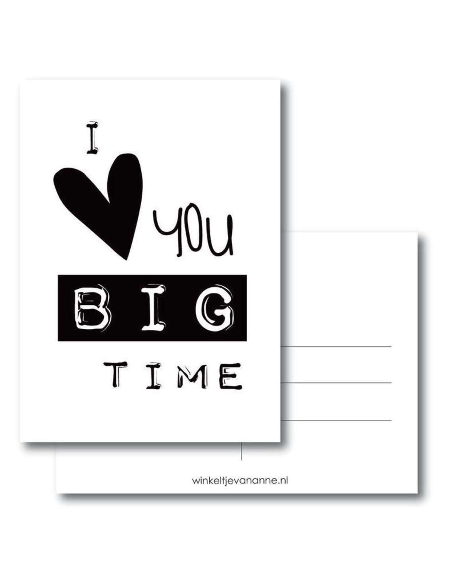Postkaart I love you big time
