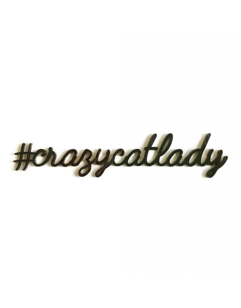 Quote '#crazycatlady' zwart