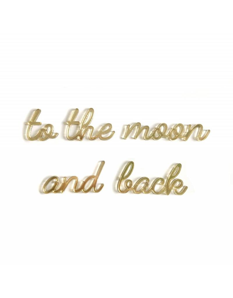 Quote 'to the moon and back' goud