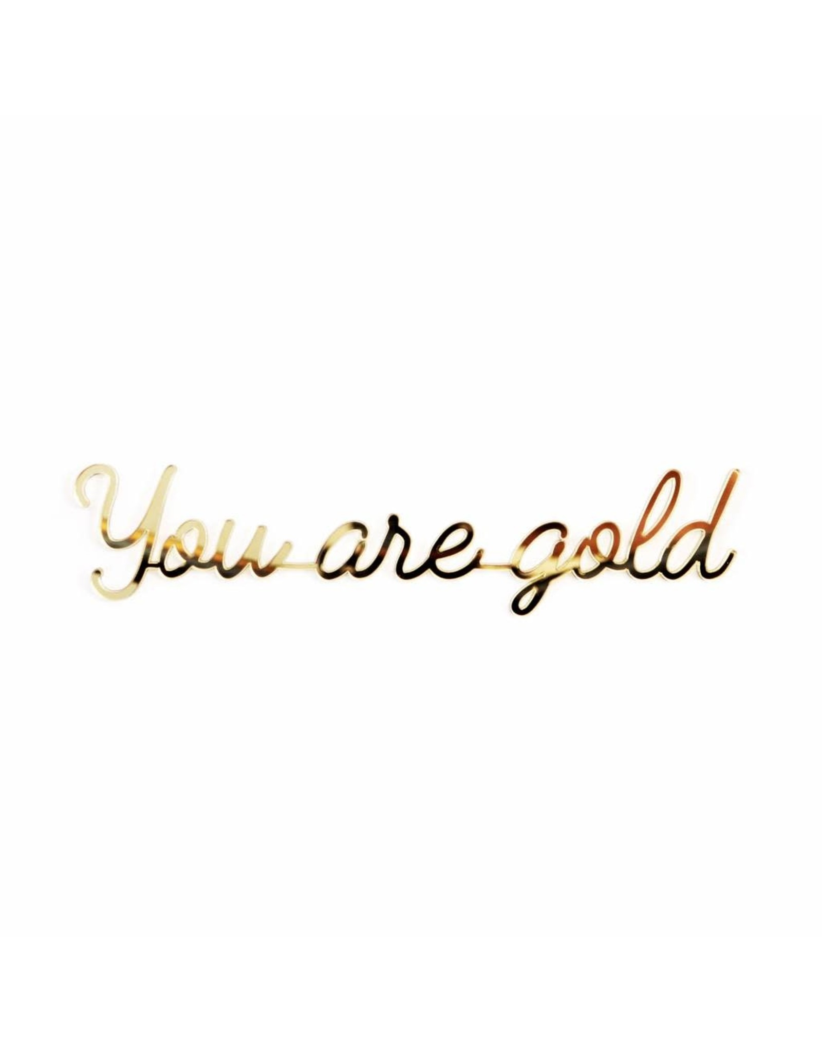 Quote 'You are Gold' goud