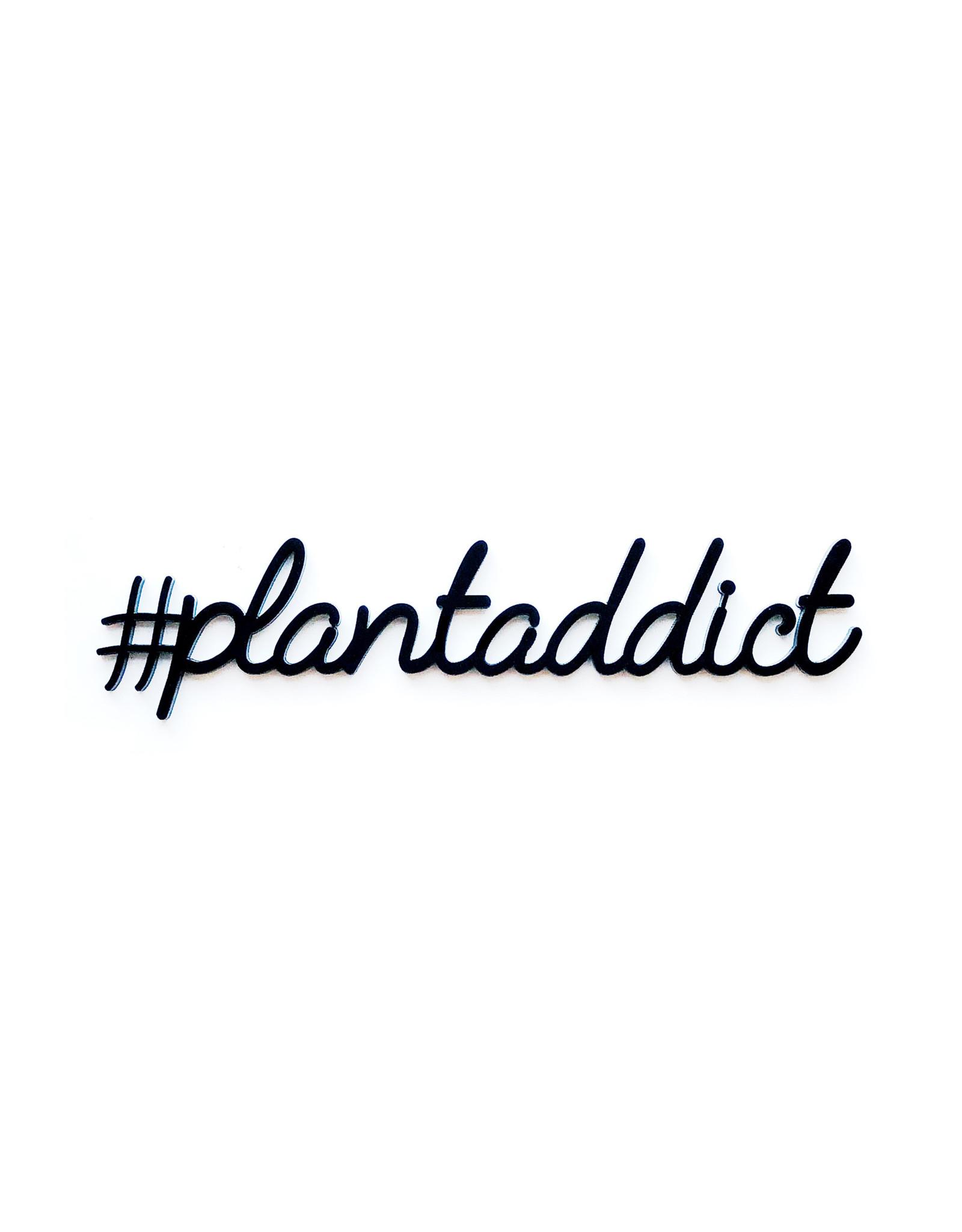 Quote '#plantaddict' zwart