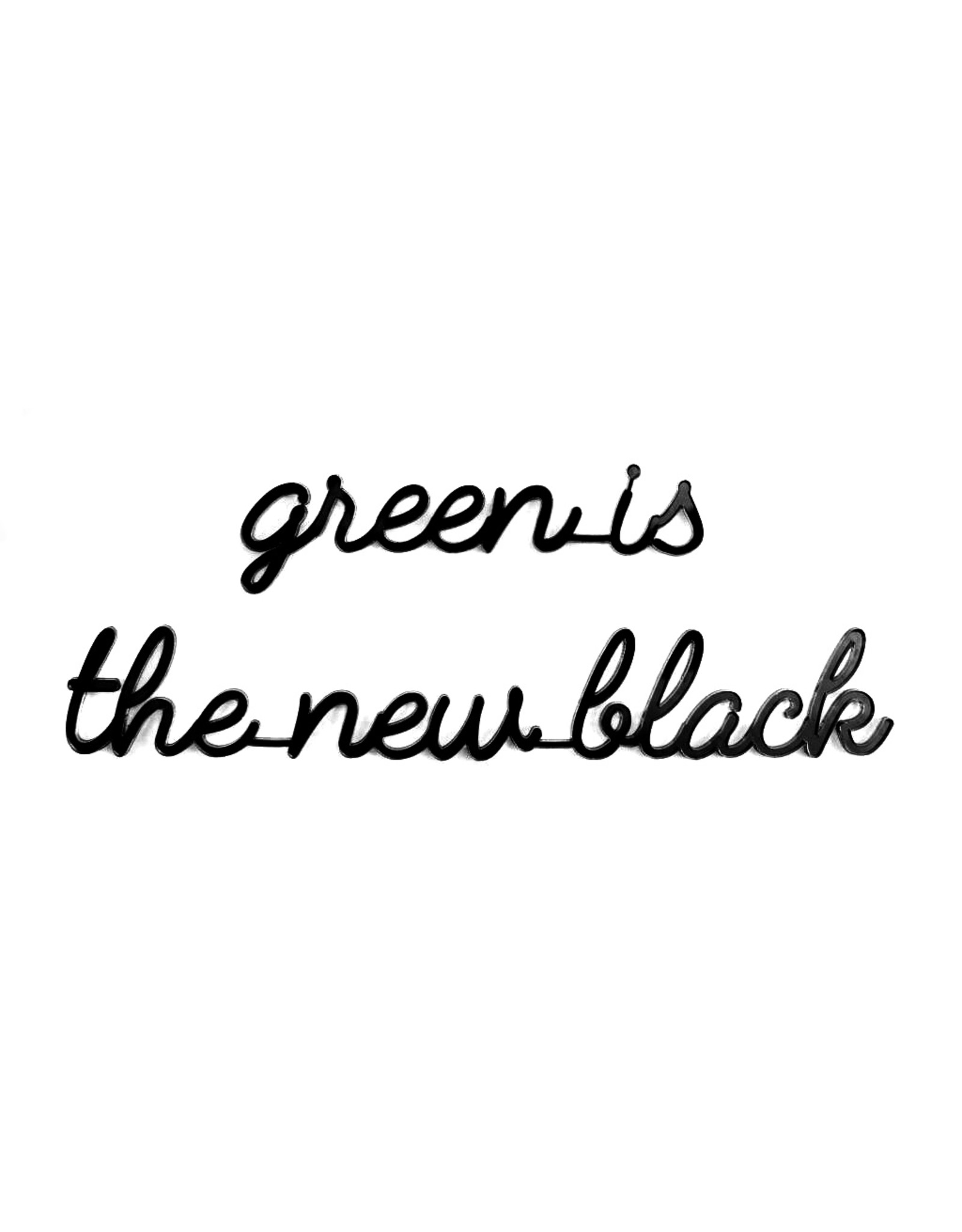 Quote 'Green is the new black' zwart