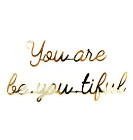 Quote You are be.you.tiful goud