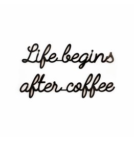 Quote Life begins after coffee zwart