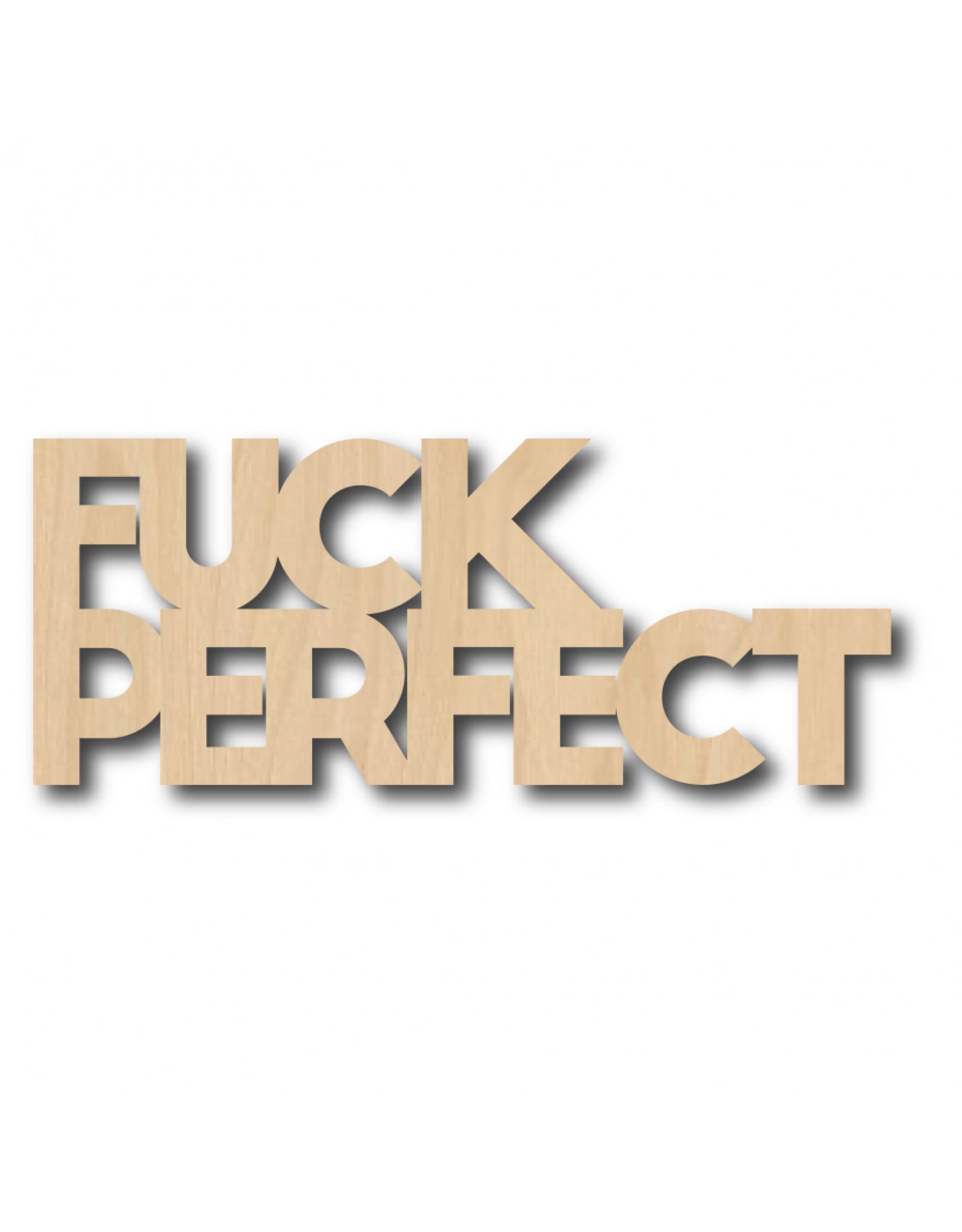 Quote Fuck Perfect hout
