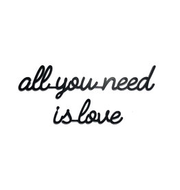 Quote 'all you need is love' zwart