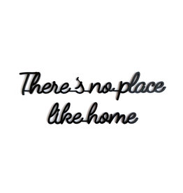 Quote 'There's no place like home' zwart