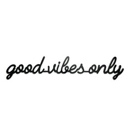Quote good vibes only zwart