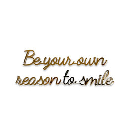 Quote Be your own reason to smile goud