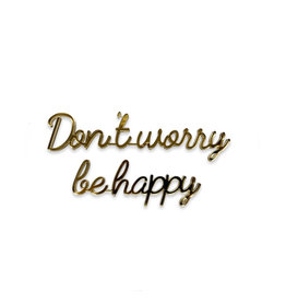 Quote Don't worry be happy goud