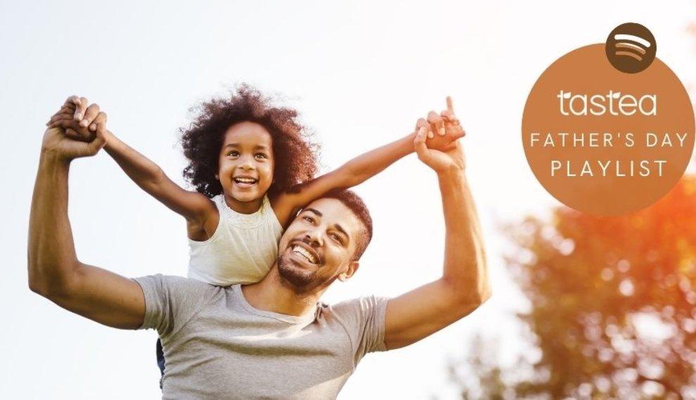 Tastea: Father's Day Playlist