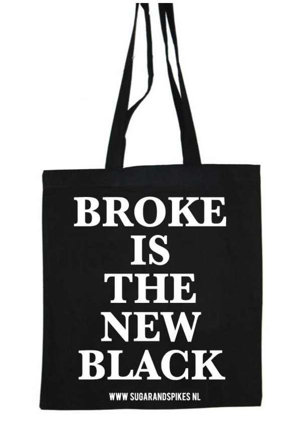 BROKE IS THE NEW BLACK COTTON BAG