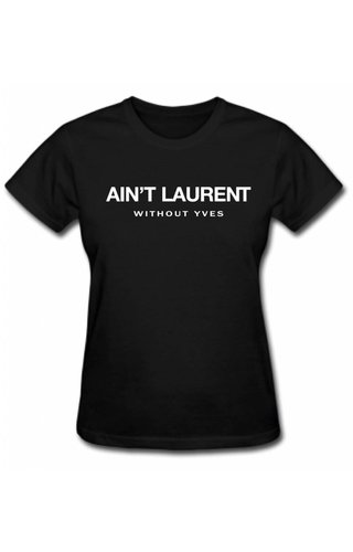 AIN'T LAURENT TEE (WMN)