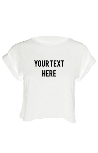 CUSTOM TEXT CROP TOP