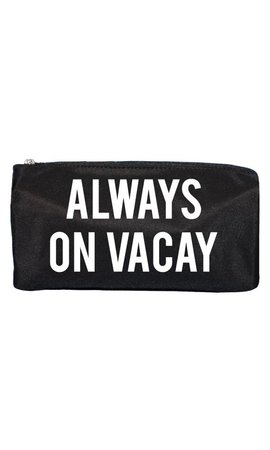 ALWAYS ON VACAY MAKE UP BAG