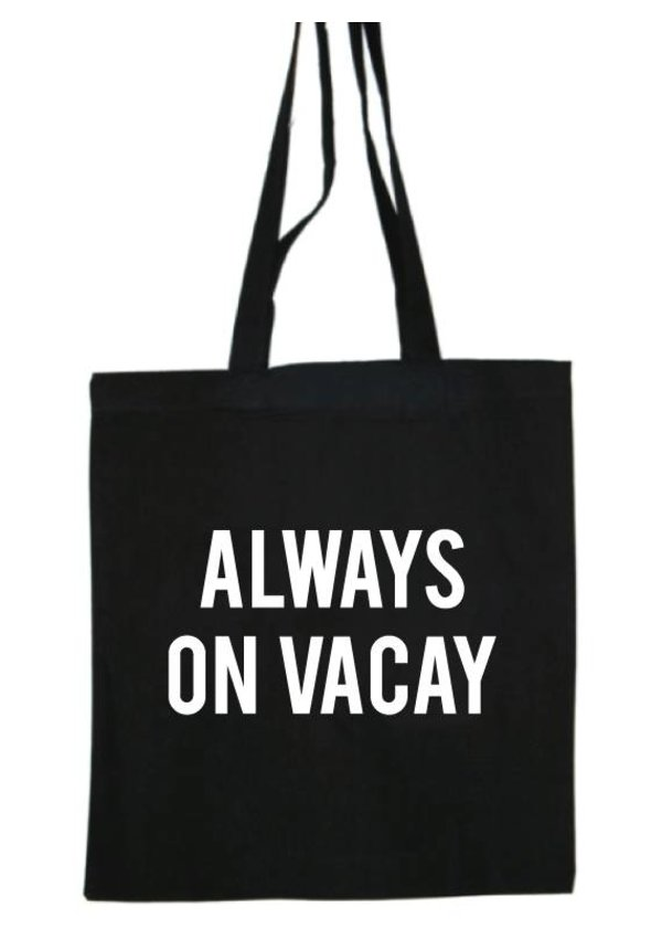 ALWAYS ON VACAY COTTON BAG
