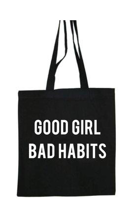 GOOD GIRL BAD HABITS COTTON BAG