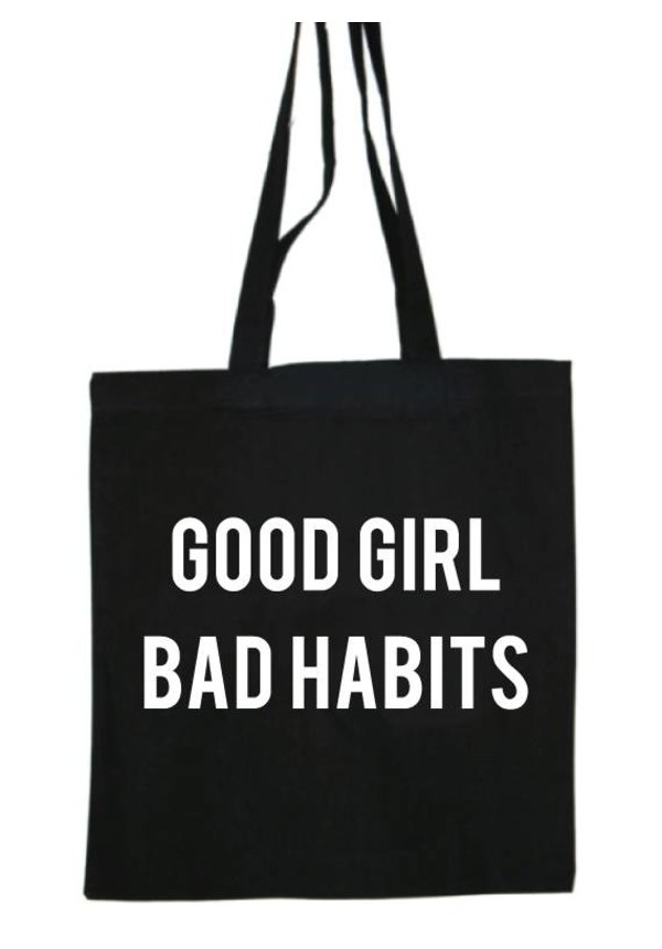 GOOD GIRL BAD HABITS COTTON BAG