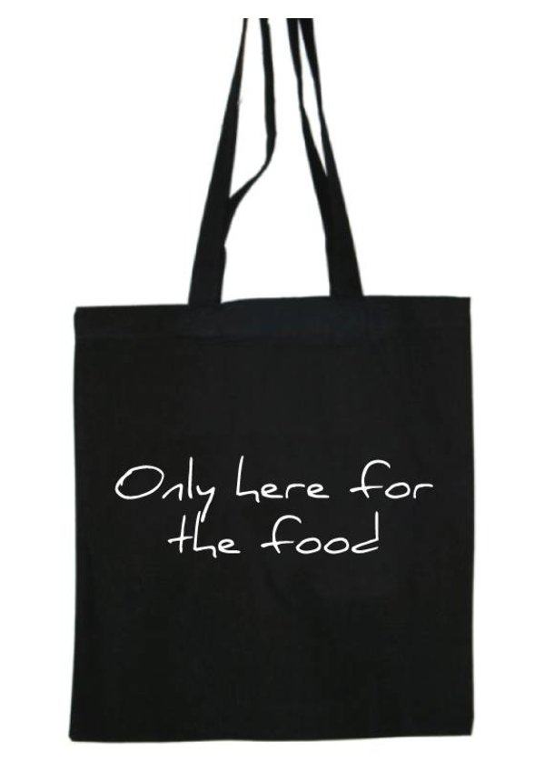 ONLY HERE FOR THE FOOD COTTON BAG