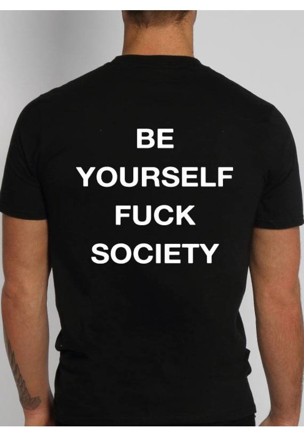 BE YOURSELF FUCK SOCIETY TEE (MEN)