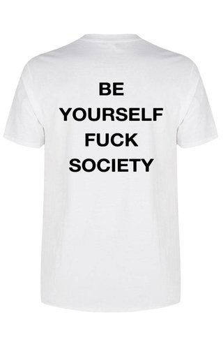 BE YOURSELF FUCK SOCIETY TEE (MEN)