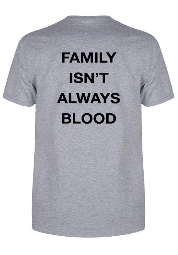 FAMILY ISN'T ALWAYS BLOOD TEE (MEN)