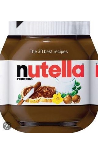 NUTELLA - THE 30 BEST RECIPES