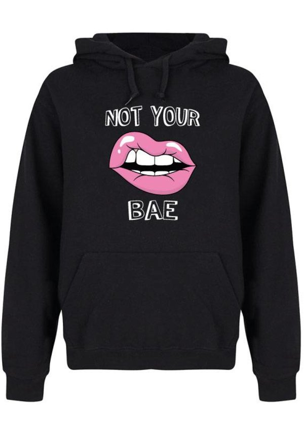 NOT YOUR BAE LIPS HOODIE