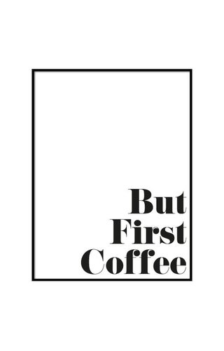 FIRST COFFEE POSTER