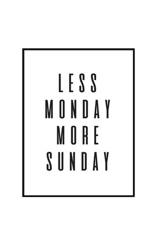 LESS MONDAY POSTER