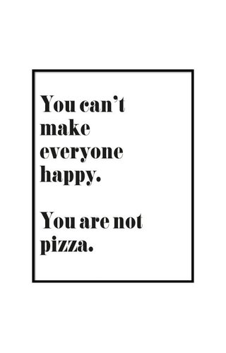 YOU ARE NOT PIZZA POSTER