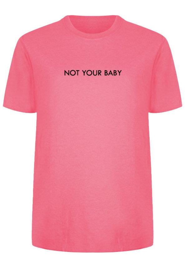 NOT YOUR BABY TEE NEON